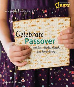 Holidays Around the World: Celebrate Passover with Matzah, Maror, and Memories