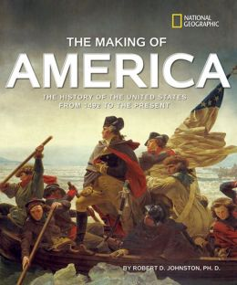 The Making of America Revised Edition: The History of the United States from 1492 to the Present
