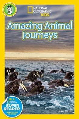 Great Migrations: Amazing Animal Journeys (National Geographic Readers Series)