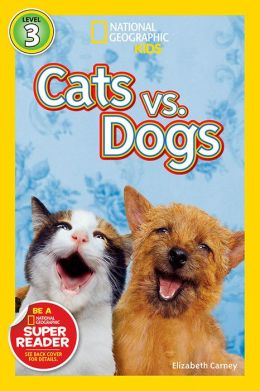 Cats vs. Dogs (National Geographic Readers Series)