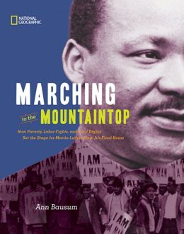 Marching to the Mountaintop RLB: How Poverty, Labor Fights and Civil Rights Set the Stage for Martin Luther King Jr's Final Hours