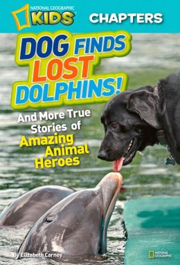Dog Finds Lost Dolphins (National Geographic Chapters Series)
