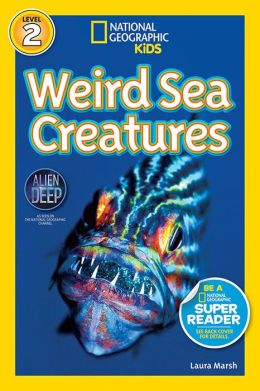 Weird Sea Creatures (National Geographic Readers Series)