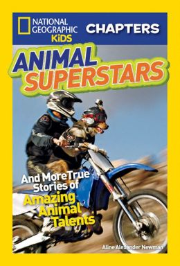 Animal Superstars (National Geographic Chapters Series)