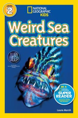 Weird Sea Creatures: National Geographic Readers Series (Enhanced Edition)