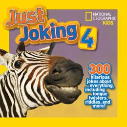 Just Joking 4: 300 Hilarious Jokes About Everything, Including Tongue Twisters, Riddles, and More!