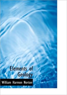 Elements Of Geology (Large Print Edition)