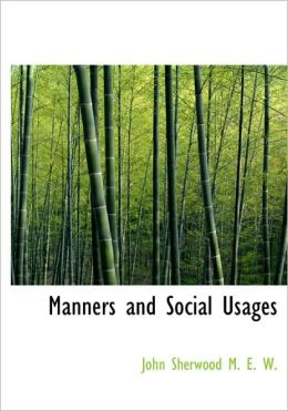 Manners And Social Usages (Large Print Edition)