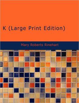 K (Large Print Edition)
