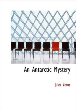An Antarctic Mystery (Large Print Edition)