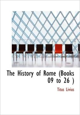 The History Of Rome (Books 09 To 26 ) (Large Print Edition)