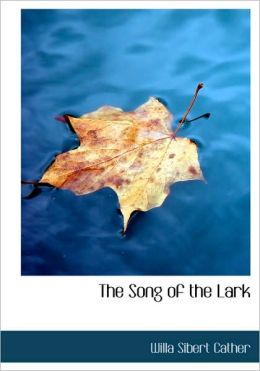 The Song Of The Lark (Large Print Edition)