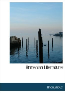 Armenian Literature (Large Print Edition)