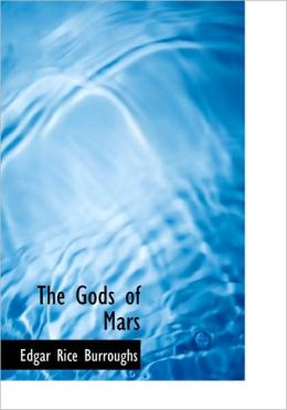 The Gods Of Mars (Large Print Edition)