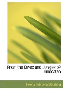 From The Caves And Jungles Of Hindostan (Large Print Edition)