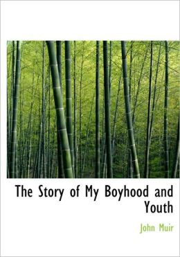 The Story of My Boyhood and Youth (Large Print Edition)