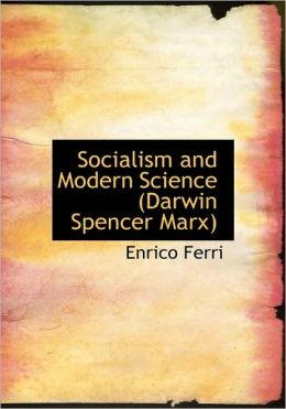 Socialism And Modern Science (Darwin Spencer Marx) (Large Print Edition)
