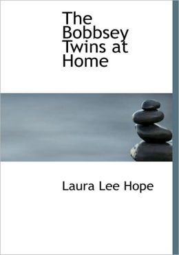 The Bobbsey Twins At Home (Large Print Edition)