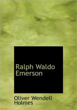 Ralph Waldo Emerson (Large Print Edition)