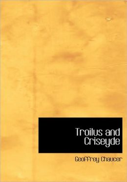 Troilus And Criseyde (Large Print Edition)