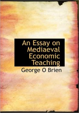 An Essay On Mediaeval Economic Teaching (Large Print Edition)