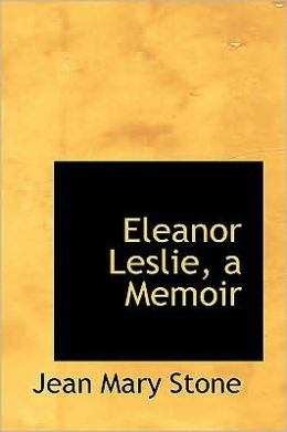 Eleanor Leslie, a Memoir