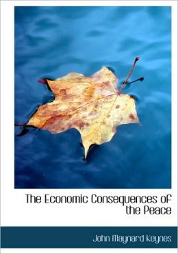 The Economic Consequences Of The Peace (Large Print Edition)