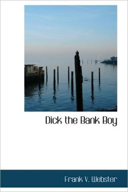 Dick The Bank Boy