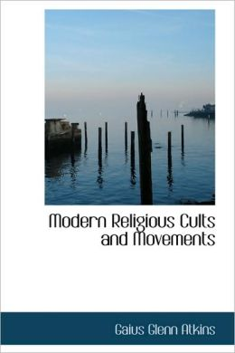 Modern Religious Cults And Movements
