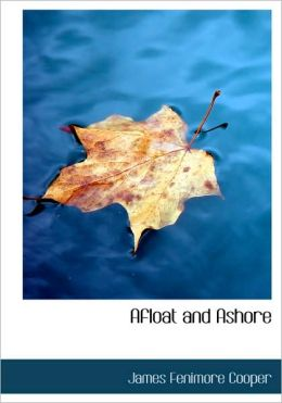 Afloat and Ashore (Large Print Edition)