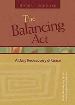 The Balancing Act: A Daily Rediscovery of Grace