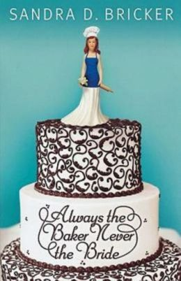 Always the Baker, Never the Bride