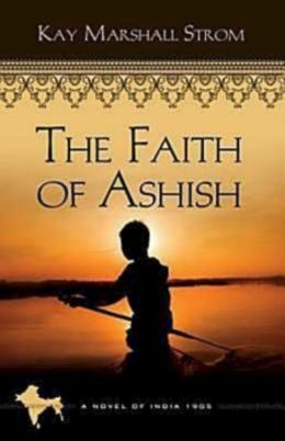 The Faith of Ashish (Blessings in India Series #1)