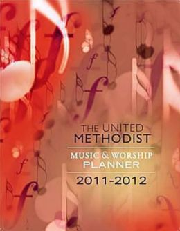 2011-2012 United Methodist Music and Worship Planner