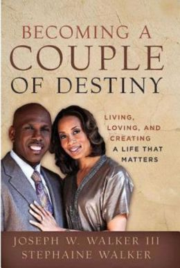 Becoming a Couple of Destiny: Living, Loving, and Creating a Life that Matters