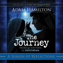 The Journey: Walking the Road to Bethlehem: A Season of Reflections