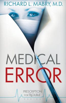 Medical Error (Prescription for Trouble Series #2)