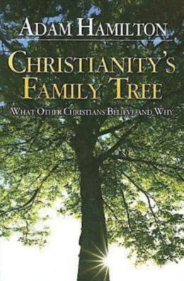 Christianity's Family Tree Participant's Guide: What Other Christians Believe and Why