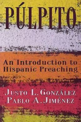 Pulpito: An Introduction to Hispanic Preaching