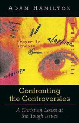 Confronting the Controversies: A Christian Responds to the Tough Issues