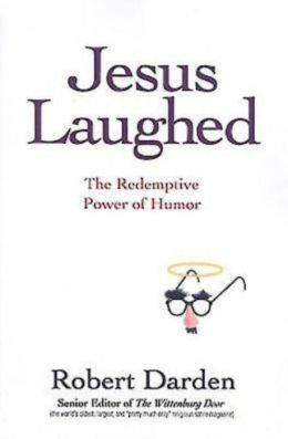 Jesus Laughed: The Redemptive Power of Humor