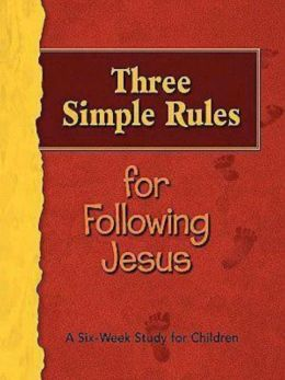 Three Simple Rules for Following Jesus Leader's Guide: A Six Week Study for Children