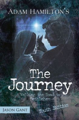The Journey: Walking the Road to Bethlehem (For Young Adults)