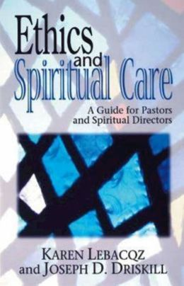 Ethics and Spiritual Care: A Guide for Pastors and Spiritual Directors
