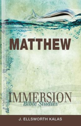 Immersion Bible Studies Matthew