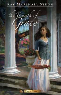 The Triumph of Grace: Grace in Africa series #3