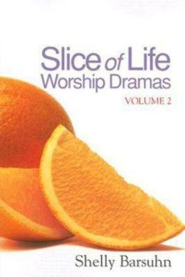 Slice of Life Worship Dramas Volume 2