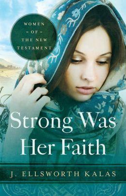 Strong Was Her Faith
