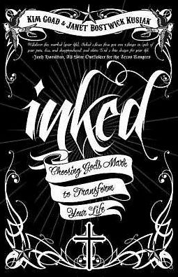 Inked: Choosing God's Mark to Transform Your Life