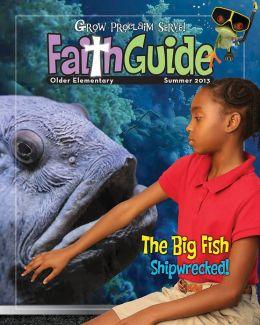 Grow, Proclaim, Serve! Faith Guide for Older Elementary Summer 2013: Grow Your Faith by Leaps and Bounds